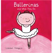Ballerinas and What They Do by Slegers, Liesbet, 9781605372334