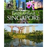 Enchanting Singapore by Bowden, David, 9781909612334