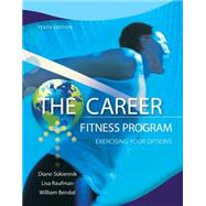 The Career Fitness Program Exercising Your Options by Sukiennik, Diane, Professor Emeritus; Raufman, Lisa, Professor Emeritus; Bendat, William, 9780132762335
