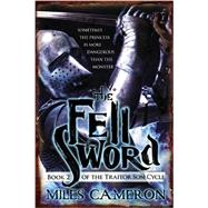 The Fell Sword by Cameron, Miles, 9780316212335