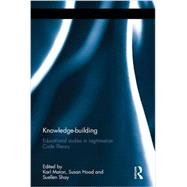 Knowledge-building: Educational studies in Legitimation Code Theory by Maton; Karl, 9780415692335