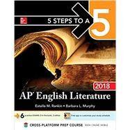 5 Steps to a 5: AP English Literature 2018 by Rankin, Estelle; Murphy, Barbara, 9781259862335