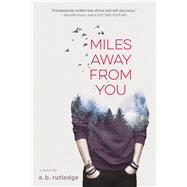 Miles Away from You by Rutledge, A.b., 9781328852335