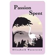 Passion Spent:: A Latelife Romance by Waterson, Elizabeth, 9781411602335