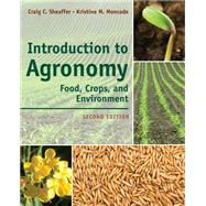 Introduction to Agronomy Food, Crops, and Environment by Sheaffer, Craig C.; Moncada, Kristine M, 9781111312336