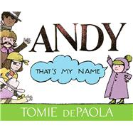 Andy (That's My Name) by dePaola, Tomie, 9781481442336