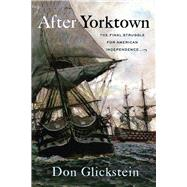 After Yorktown by Glickstein, Don, 9781594162336