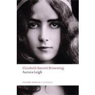 Aurora Leigh by Elizabeth Barrett Browning; Kerry McSweeney, 9780199552337