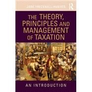 The Theory, Principles and Management of Taxation: An introduction by Frecknall-Hughes; Jane, 9780415432337