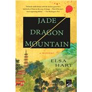 Jade Dragon Mountain A Mystery by Hart, Elsa, 9781250072337