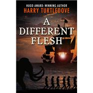 A Different Flesh by Turtledove, Harry, 9781504052337