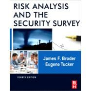 Risk Analysis and the Security Survey by Broder, James F.; Tucker, Gene, 9780123822338