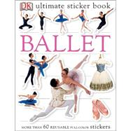 Ballet by Dk Publishing (Author), 9780756602338