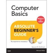 Computer Basics Absolute Beginner's Guide, Windows 8.1 Edition by Miller, Michael, 9780789752338