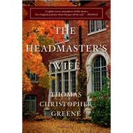 The Headmaster's Wife by Greene, Thomas Christopher, 9781250062338