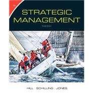 Strategic Management: Theory An Integrated Approach by Hill, Charles W. L.; Schilling, Melissa A.; Jones, Gareth R., 9781305502338