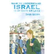 How to Understand Israel in 60 Days or Less by GLIDDEN, SARAHGLIDDEN, SARAH, 9781401222338