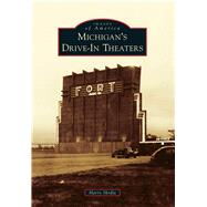 Michigan's Drive-in Theaters by Skrdla, Harry, 9781467112338