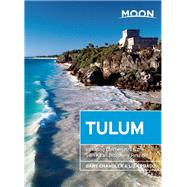 Moon Tulum Including Chichén Itzá & the Sian Ka'an Biosphere Reserve by Chandler, Gary; Prado, Liza, 9781631212338
