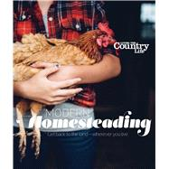 Modern Homesteading by Living the Country Life, 9781681882338