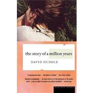 The Story of a Million Years by Huddle, David, 9780618082339