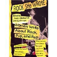 Rock She Wrote Women Write About Rock, Pop, and Rap by McDonnell, Evelyn; Powers, Ann, 9780859652339