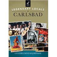Legendary Locals of Carlsbad by Johnson, Cynthia Mestad, 9781467102339