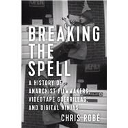 Breaking the Spell by Robe, Chris, 9781629632339