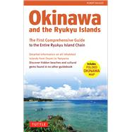 Okinawa and the Ryukyu Islands: The First Comprehensive Guide to the Entire Ryukyu Island Chain by Walker, Robert, 9784805312339