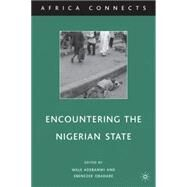 Encountering the Nigerian State by Adebanwi, Wale; Obadare, Ebenezer, 9780230622340
