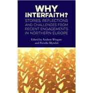Why Interfaith? by Wingate, Andrew; Myrelid, Pernilla; Nathaniel, Leslie, 9780232532340