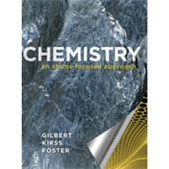 Chemistry: An Atoms-focused Approach by Gilbert, Thomas R.; Kirss, Rein V.; Foster, Natalie; Davies, Geoffrey (CON), 9780393912340