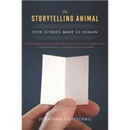 The Storytelling Animal by Gottschall, Jonathan, 9780544002340