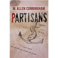 Partisans by Cunningham, M. Allen, 9780989302340