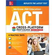 McGraw-Hill Education ACT 2017 Cross-Platform Prep Course by Dulan, Steven W., 9781259642340