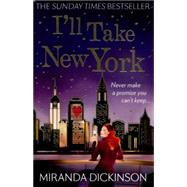 I'll Take New York by Dickinson, Miranda, 9781847562340