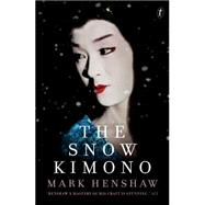 The Snow Kimono by Henshaw, Mark, 9781922182340