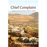 Chief Complaint by Kanaaneh, Hatim, M.D., 9781935982340