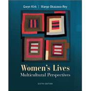 Women's Lives: Multicultural Perspectives by Kirk, Gwyn; Okazawa-Rey, Margo, 9780073512341