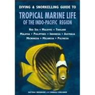 Diving & Snorkelling Guide to Tropical Marine Life of the Indo-Pacific Region by Bergbauer, Matthias; Kirschner, Manuela, 9781909612341