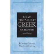 New Testament Greek for Beginners by Machen, J. Gresham, Deceased; McCartney, Dan G., 9780131842342