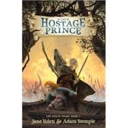 The Hostage Prince by Yolen, Jane; Stemple, Adam, 9780142422342