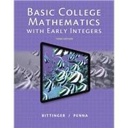 Basic College Mathematics with Early Integers, 3/E by Bittinger; Penna, 9780321922342