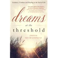 Dreams at the Threshold by Van Bronkhorst, Jeanne, 9780738742342