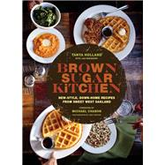 Brown Sugar Kitchen by Holland, Tanya; Newberry, Jan; Surkis, Phil; Chabon, Michael; Horton, Jody, 9781452122342