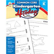 Common Core Kindergarten 4 Today, Grade K by Schwab, Christine; Triplett, Angela, 9781483812342