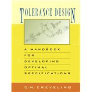 Tolerance Design (paperback) : A Handbook for Developing Optimal Specifications