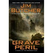 Grave Peril A Novel of The Dresden Files by Butcher, Jim, 9780451462343