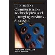 Information Communication Technologies And Emerging Business Strategies by Van Der Graaf, Shenja, 9781599042343