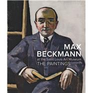 Max Beckmann at the Saint Louis Art Museum by Roth, Lynette, 9783791352343